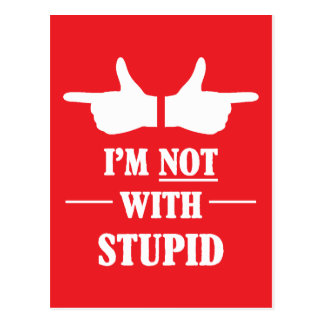 Im Not With Stupid Postcard