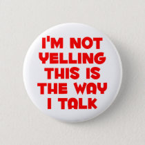 I'm not yelling button