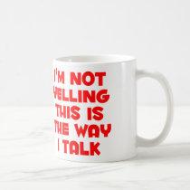 I'm not yelling coffee mug