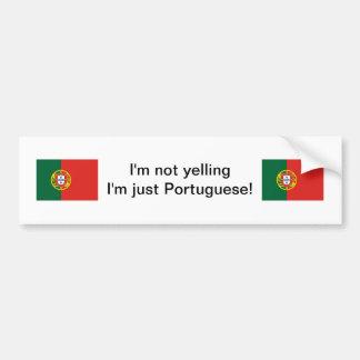 """""""I'm not yelling I'm just Portuguese!"""" bumper stic Bumper Sticker"""