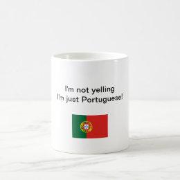 """I'm not yelling I'm just Portuguese!"" mug"