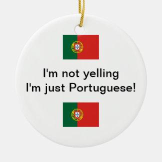"""I'm not yelling I'm just Portuguese!"" ornament"