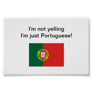 """I'm not yelling I'm just Portuguese!"" poster"