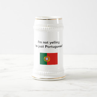 """I'm not yelling I'm just Portuguese!"" stein 18 Oz Beer Stein"