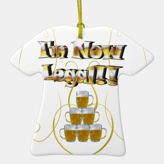 I'm Now Legal Ceramic Tee Ceramic Ornament
