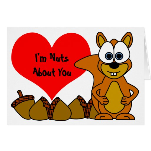 I'm Nuts About You - Cute Squirrel Greeting Card