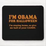 I'm Obama for Halloween - Obama Halloween Costume Mouse Pads