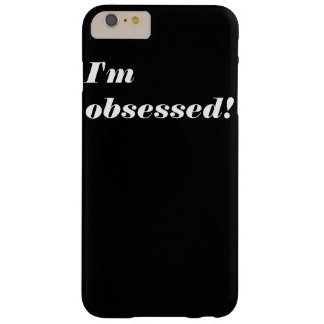 I'm Obsessed! iPhone 6+ Barely There Case