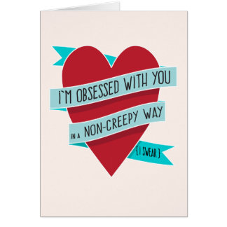 I'm Obsessed with You... Funny Love Card