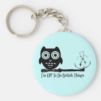 I'm off to do british things keychain