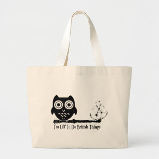 I'm off to do british things large tote bag