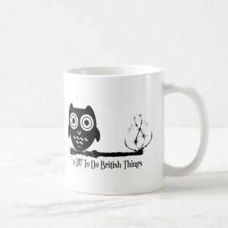 I'm off to do british things coffee mug