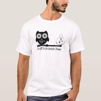 I'm off to do british things T-Shirt