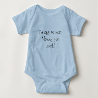 I'm off to meet Mommy for Lunch! Baby Bodysuit