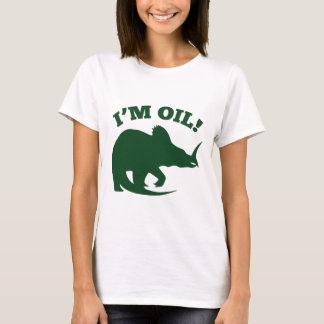 I'm Oil! T-Shirt