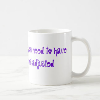 i'm ok but i suspect you need to have your medi... classic white coffee mug