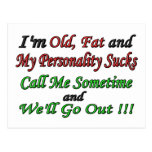 I'm Old, Fat and My Personality Sucks Post Card