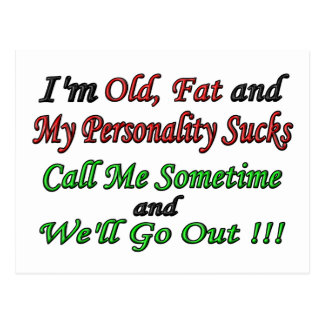 I'm Old, Fat and My Personality Sucks Postcard