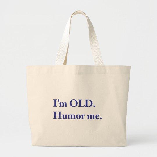 I'm OLD. Humor me. Large Tote Bag