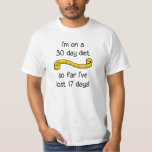 I'm On a 30 Day Diet T-Shirt