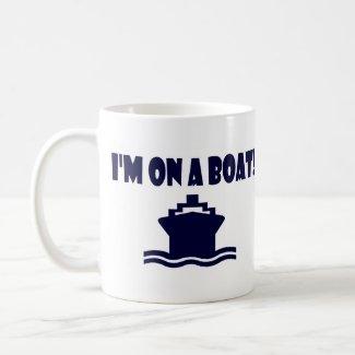 I'm On A Boat Coffee Mug mug