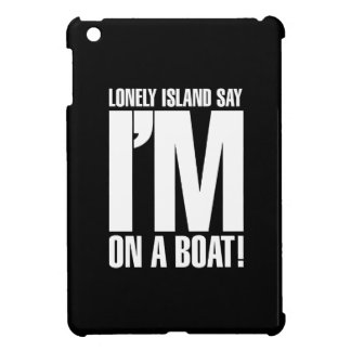 I'm on a Boat Cover For The iPad Mini