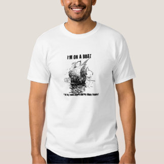 I'm on a boat gifts t-shirt