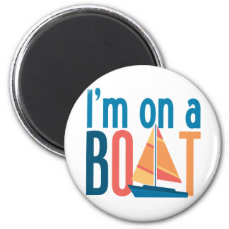 I'm on a Boat 2 Inch Round Magnet