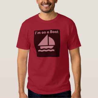 Im on a boat mens shirt