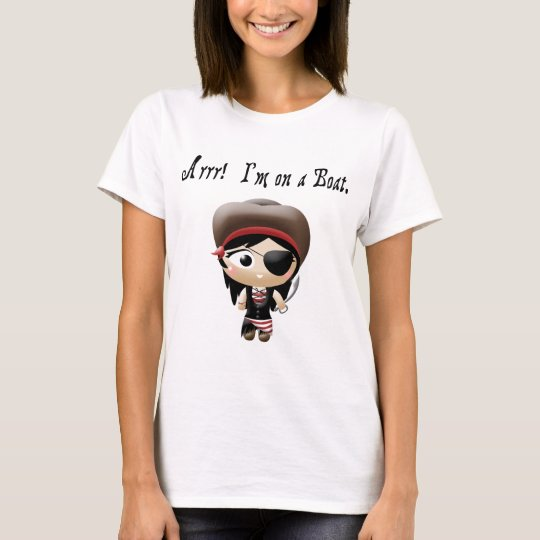 I'm on a Boat Pirate Girl T-Shirt
