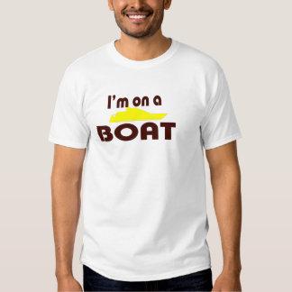 I'm on a boat Shirt