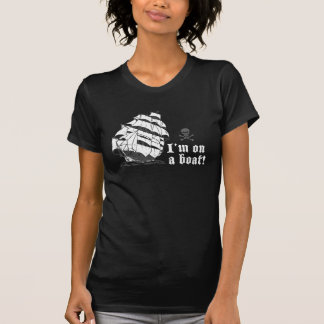 I'm on a boat! (tall ship, white) T-Shirt