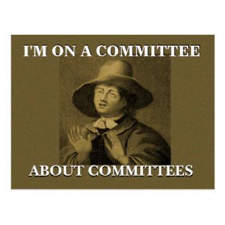 I'm On A Committee About Committees- Quaker Meme Postcard