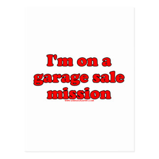 I'm On A Garage Sale Mission Postcard