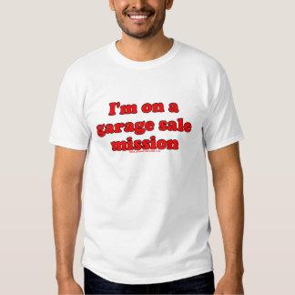 Im On A Garage Sale Mission T T Shirt