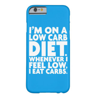 I'm On A Low Carb Diet - Funny Novelty Barely There iPhone 6 Case