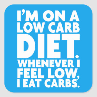 I'm On A Low Carb Diet - Funny Novelty Square Sticker