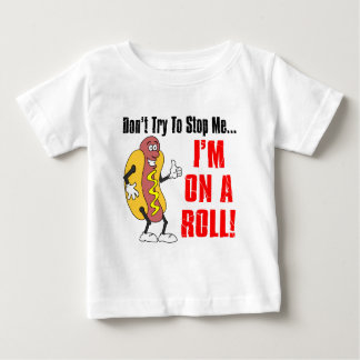 I'm On A Roll Baby T-Shirt