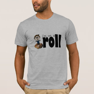 I'm On A Roll! (men's) T-Shirt