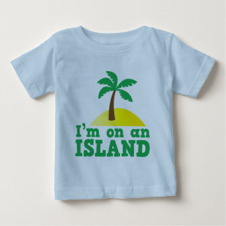I'm on an island baby T-Shirt