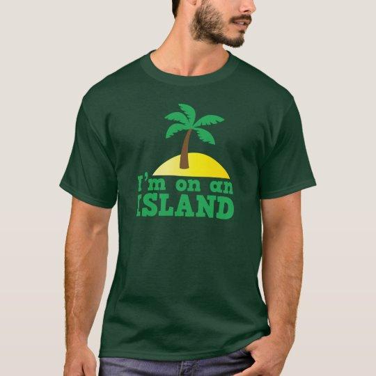 I'm on an island T-Shirt