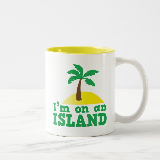 I'm on an island Two-Tone coffee mug