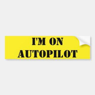 I'm On Autopilot Bumper Sticker