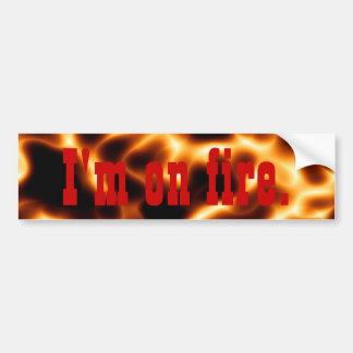 I'm On Fire Bumper Sticker