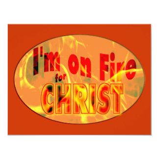 I'm on fire for CHRIST 4.25x5.5 Paper Invitation Card