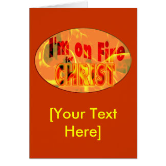 I'm on fire for CHRIST Greeting Card