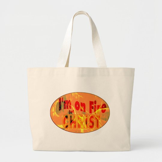I'm on fire for CHRIST Large Tote Bag