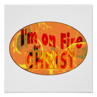 I'm on fire for CHRIST Poster