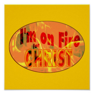 I'm on fire for CHRIST Print
