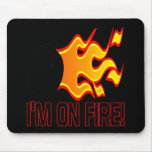 Im On Fire Mousepad